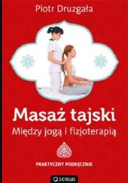 Okładka - Masaż tajski. Między jogą i fizjoterapią. Praktyczny podręcznik