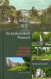 Ok�adka - Na krakowskich Plantach. Historie, obyczaje, anegdoty