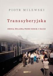 Ok�adka - Transsyberyjska. Drog� �elazn� przez Rosj� i dalej