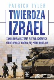 Ok�adka - Twierdza Izrael. Zakulisowa historia elit wojskowych, kt�re uparcie broni� si� przed pokojem
