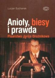 Ok�adka - Anio�y, biesy i prawda. Pisarstwo Jurija Dru�nikowa