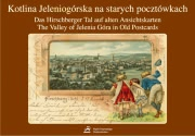 Ok�adka - Kotlina Jeleniog�rska na starych poczt�wkach - Der Hirschberger Tal auf alten Ansichtskarten - The Valley of Jelenia G�ra In Old