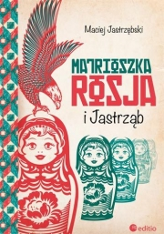Ok�adka - Matrioszka Rosja i Jastrz�b