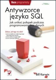 Ok�adka - Antywzorce j�zyka SQL Jak unika� pu�apek podczas programowania baz danych