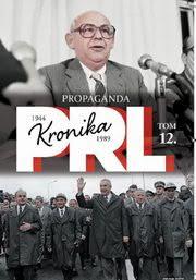 Ok�adka - Kronika PRL 1944-1989. Tom 12. Propaganda