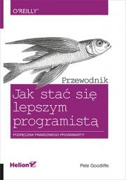Ok�adka - Jak sta� si� lepszym programist�. Przewodnik