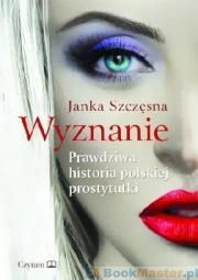 Ok�adka - Wyznanie. Prawdziwa historia polskiej prostytutki