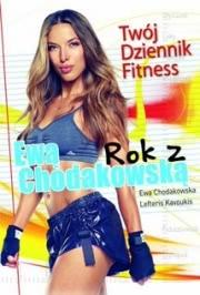 Ok�adka - Rok z Ew� Chodakowsk�. Tw�j Dziennik Fitness