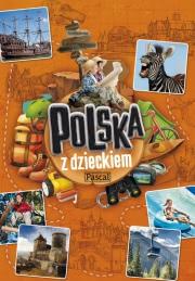 Ok�adka - Polska z dzieckiem. Rodzinny przewodnik