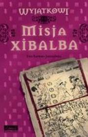 Ok�adka - Wyj�tkowi. Misja Xibalba