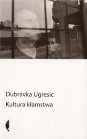 Ok�adka - Kultura k�amstwa (eseje antypolityczne)