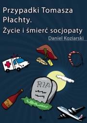 Ok�adka - Przypadki Tomasza P�achty. �ycie i �mier� socjopaty
