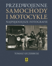 Ok�adka - Przedwojenne samochody i motocykle. Najpi�kniejsze fotografie