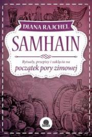 Ok�adka - Samhain. Rytua�y, przepisy i zakl�cia na pocz�tek pory zimowej