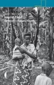 Ok�adka - Nago�� �ycia. Opowie�ci z bagien Rwandy