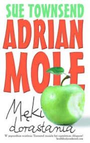 Ok�adka - Adrian Mole. M�ki dorastania