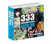 Ok�adka -  333 popkultowe rzeczy… LATA 90