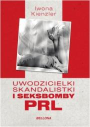 Ok�adka - Uwodzicielki, skandalistki i seksbomby PRL