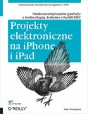 Ok�adka - Projekty elektroniczne na iPhone i iPad. Niekonwencjonalne gad�ety z technologi� Arduino i techBASIC