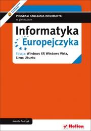 Ok�adka - Informatyka Europejczyka. Program nauczania informatyki w gimnazjum. Edycja: Windows XP, Windows Vista, Linux Ubuntu