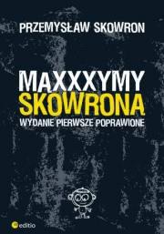 Ok�adka - Maxxxymy Skowrona. Wydanie Pierwsze Poprawione