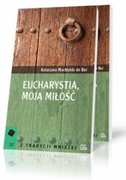 Ok�adka - Eucharystia, moja mi�o��