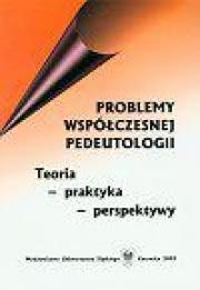 Ok�adka - Problemy wsp�czesnej pedeutologii.Teoria - praktyka- perspektywy