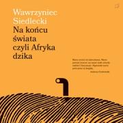 Recenzja - Na końcu świata czyli Afryka dzika. Audiobook