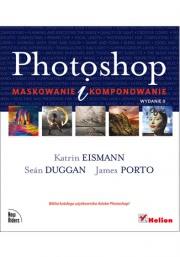 Ok�adka - Photoshop. Maskowanie i komponowanie. Wydanie II