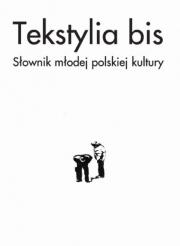 Ok�adka - Tekstylia Bis. S�ownik M�odej Polskiej Kultury