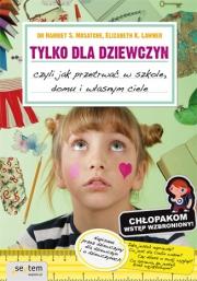 Ok�adka - Tylko dla dziewczyn, czyli jak przetrwa� w szkole, domu i w�asnym ciele