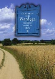 Ok�adka - Ward�ga. Opowie�ci z pobocza drogi