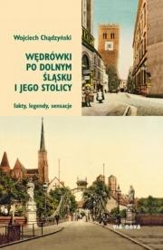 Ok�adka - W�dr�wki po Dolnym �l�sku i jego stolicy: fakty, legendy, sensacje