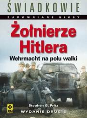 Okładka - Żołnierze Hitlera. Wehrmacht na polu walki