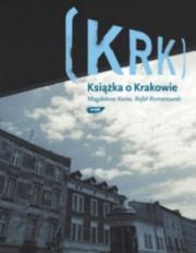 Ok�adka - KRK. Ksi��ka o Krakowie