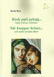 Ok�adka - Kiedy p�ki p�kaja...i inne wiersze wybrane/ N�r knoppar brister... och andra utvalda dikter