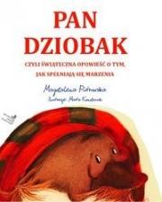 Ok�adka - Pan Dziobak czyli �wi�teczna opowie�� o tym, jak spe�niaj� si� marzenia
