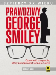 Ok�adka - Szpiedzy XX wieku. Prawdziwy George Smiley