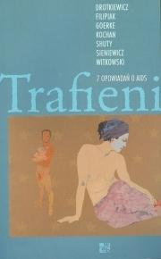 Okładka - Trafieni. 7 opowiadań o AIDS
