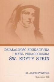 Ok�adka - Dzia�alno�� edukacyjna i my�l pedagogiczna �w. Edyty Stein