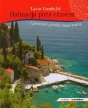 Ok�adka - Dalmacja poza czasem. Opowie�ci g�rala znad morza
