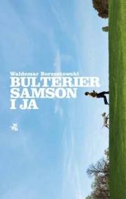 Ok�adka - Bulterier Samson i ja