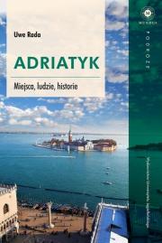 Okładka - Adriatyk. Miejsca, ludzie, historie