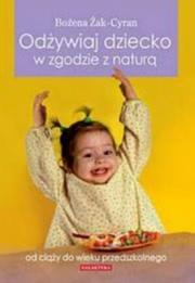 Ok�adka - Od�ywiaj dziecko w zgodzie z natur�. Od okresu p�odowego do wieku przedszkolnego