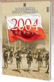 Ok�adka - Karbala 2004. Zwyci�skie Bitwy Polak�w