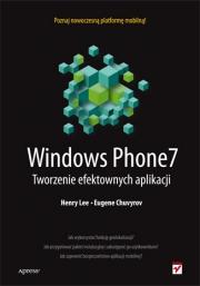 Ok�adka - Windows Phone 7. Tworzenie efektownych aplikacji