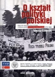 Ok�adka - O kszta�t polityki polskiej. Oblicze ideowo-polityczne i dzia�alno�� Ruchu M�odej Polski (1979-1989)