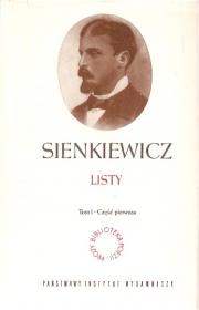 Ok�adka - Sienkiewicz. Listy. Tom I. Cz�� pierwsza