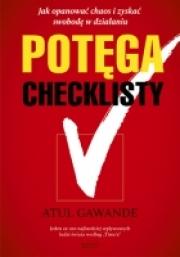 Okładka - Potęga checklisty. Jak opanować chaos i zyskać swobodę w działaniu