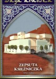 Ok�adka - Saga arabska tom 18. Zepsuta ksi�niczka
